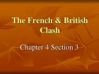 The French  &  British Clash