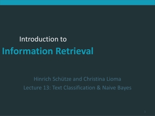 Hinrich Schütze and Christina Lioma Lecture 13: Text Classification & Naive Bayes