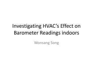 Investigating HVAC's Effect on Barometer Readings indoors