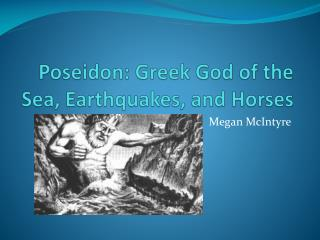 Poseidon: Greek God of the Sea, Earthquakes, and Horses