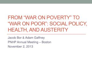 "From ""war on poverty"" to ""war on poor"": social policy, health, and austerity"
