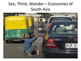See, Think, Wonder – Economies of South Asia
