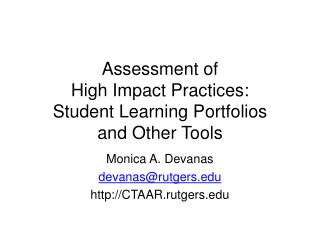 Assessment of  High Impact Practices:  Student Learning Portfolios  and Other Tools