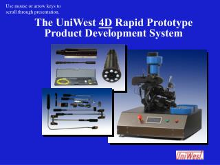The UniWest  4D  Rapid Prototype Product Development System