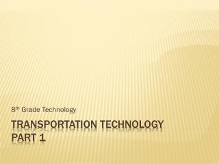 Transportation Technology Part 1