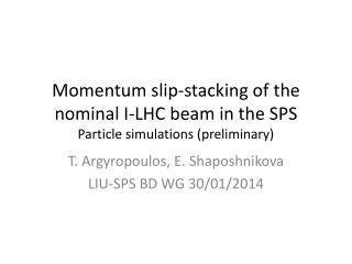 Momentum slip-stacking of the nominal I-LHC beam in the SPS P article simulations (preliminary)