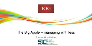 The Big Apple – managing with less