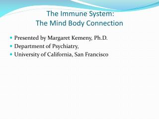 The Immune System:  The Mind Body Connection