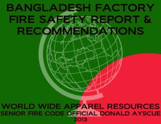 BANGLADESH FACTORY FIRE SAFETY REPORT AND RECOMMENDATIONS