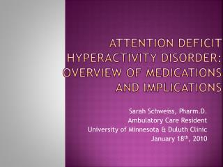 Attention deficit hyperactivity disorder: overview of medications and implications