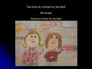 Two Girls at a School for the Deaf 5th Grade Wisconsin School for the Deaf