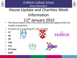 House Update and Charities Week Information  11 th  January 2013