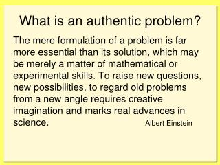 What is an authentic problem?