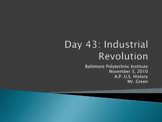 Day  43:  Industrial Revolution