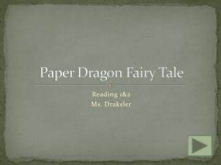 Paper Dragon Fairy Tale