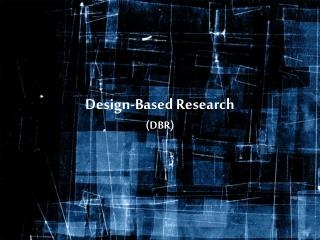 Design-Based Research (DBR)