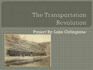 The Transportation Revolution