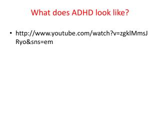 What  does ADHD look like?