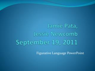 Jamie  Pata , Jessie  Newcomb September 19, 2011