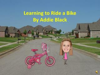Learning to Ride a Bike By Addie Black