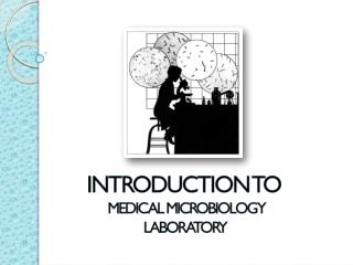 Introduction to  Medical microbiology Laboratory
