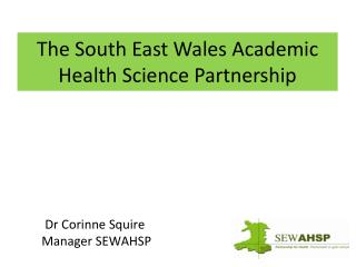 The South East Wales Academic Health Science Partnership