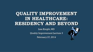 Quality Improvement in Healthcare: Residency and Beyond