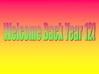 Welcome Back Year 12!
