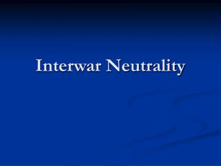 Interwar Neutrality