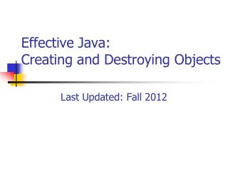 Effective Java: Creating and Destroying Objects
