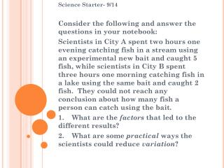 Science Starter- 9/14  Consider the following and answer the questions in your notebook:
