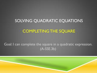 Solving Quadratic Equations Completing the Square