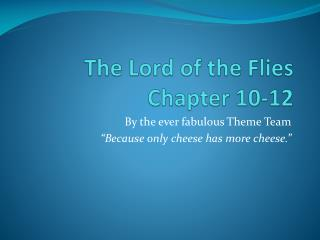 The Lord of the Flies Chapter 10-12