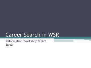 Career Search in WSR