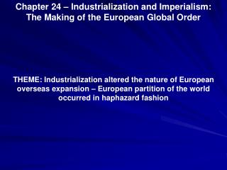 Chapter 24 – Industrialization and Imperialism: The Making of the European Global Order