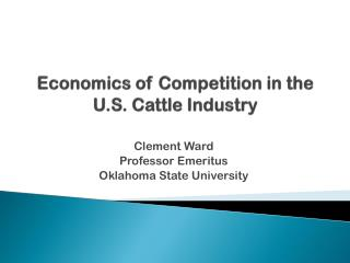 Economics of Competition in the U.S. Cattle Industry