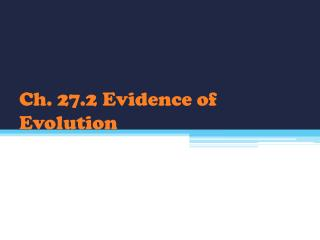 Ch. 27.2 Evidence of Evolution