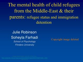The mental health of child refugees from the Middle-East & their parents:  refugee status and immigration detention