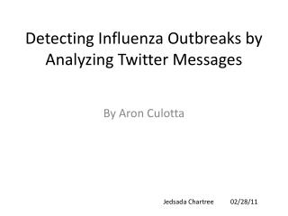Detecting Influenza Outbreaks by Analyzing Twitter Messages