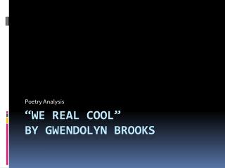 """We Real Cool"" By Gwendolyn Brooks"