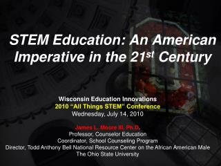 STEM Education: An American Imperative in the 21 st  Century