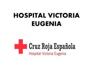 Hospital Victoria Eugenia. Hospital privado Sevilla.