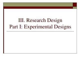 III. Research Design  Part I: Experimental Designs