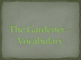 The Gardener--Vocabulary