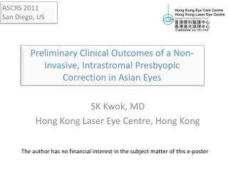 SK Kwok, MD Hong Kong Laser Eye Centre, Hong Kong