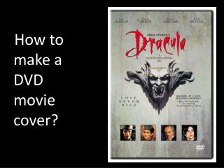 How to make a DVD movie cover?