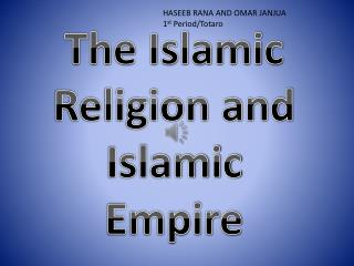 The Islamic Religion and Islamic Empire