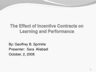 The Effect of Incentive Contracts on Learning and Performance
