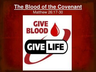 The Blood of  the Covenant Matthew  26:17-30