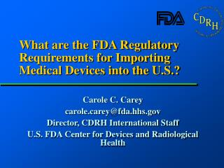 What are the FDA Regulatory Requirements for Importing Medical Devices into the U.S.?